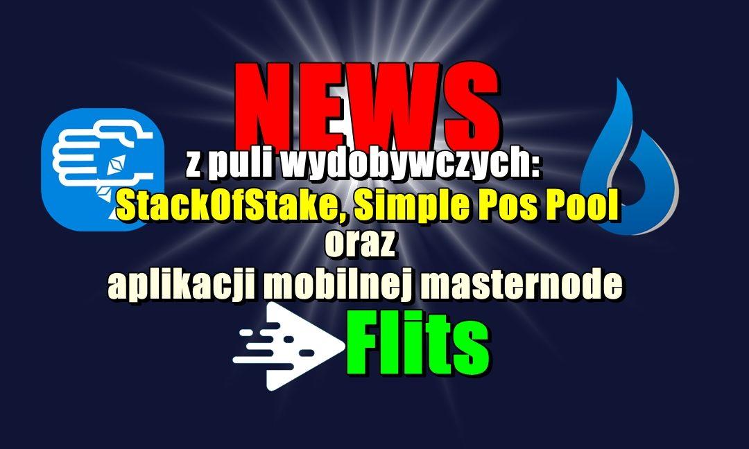 NEWS z puli wydobywczych StackOfStake, Simple Pos Pool oraz aplikacji mobilnej masternode Flits