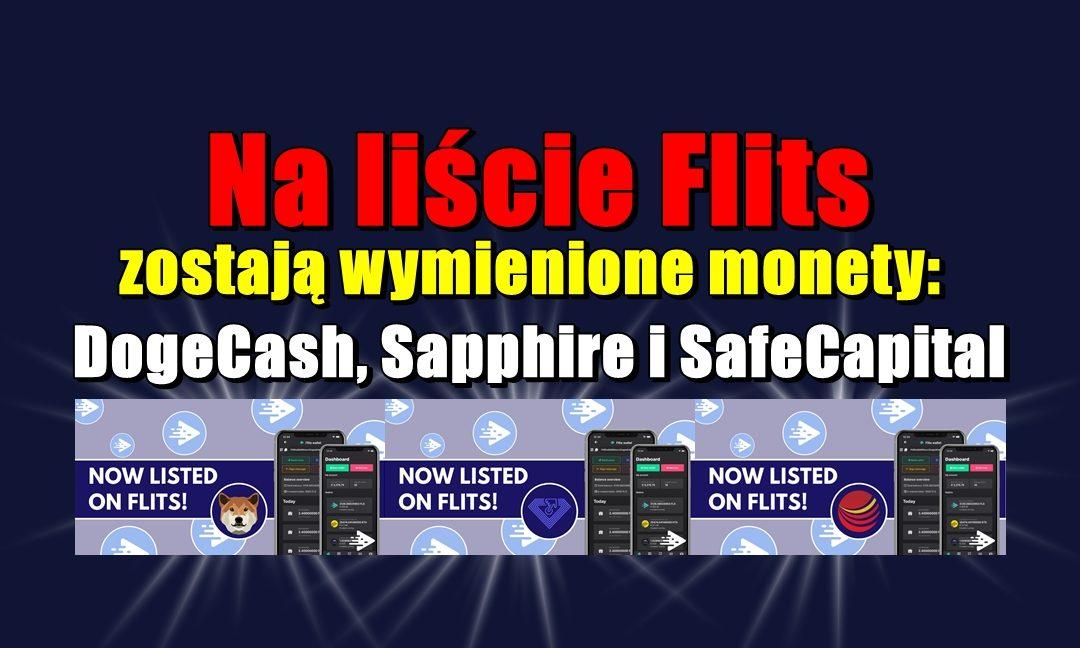 Na liście Flits zostają wymienione monety: DogeCash, Sapphire i SafeCapital