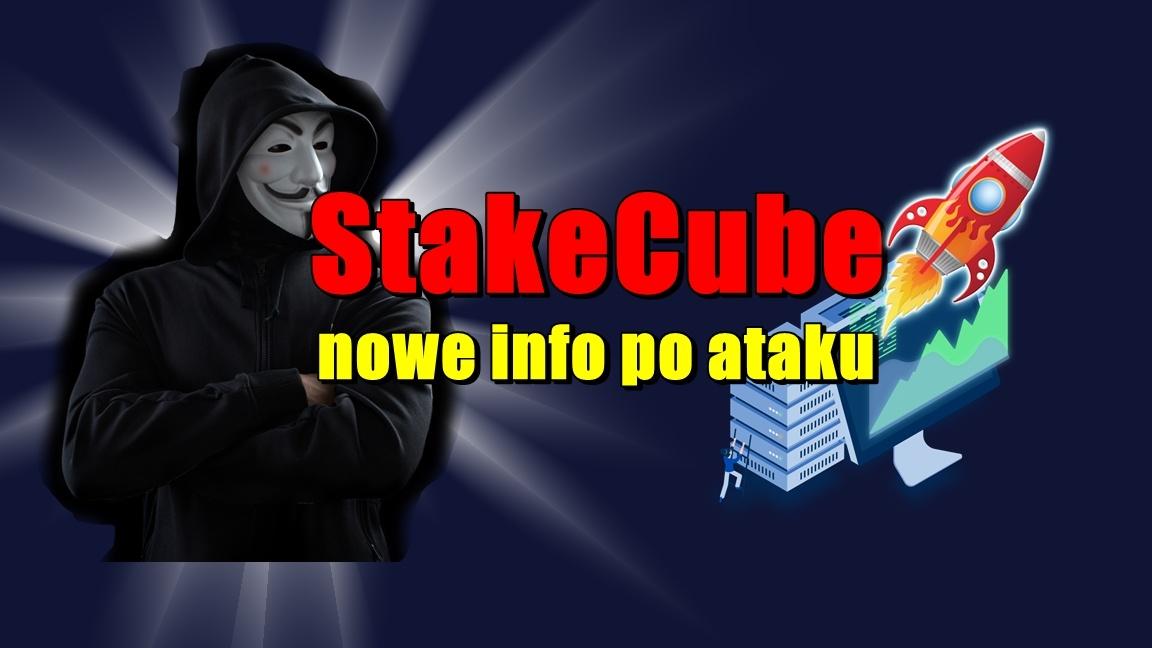 StakeCube – nowe info po ataku (AKTUALIZACJA)