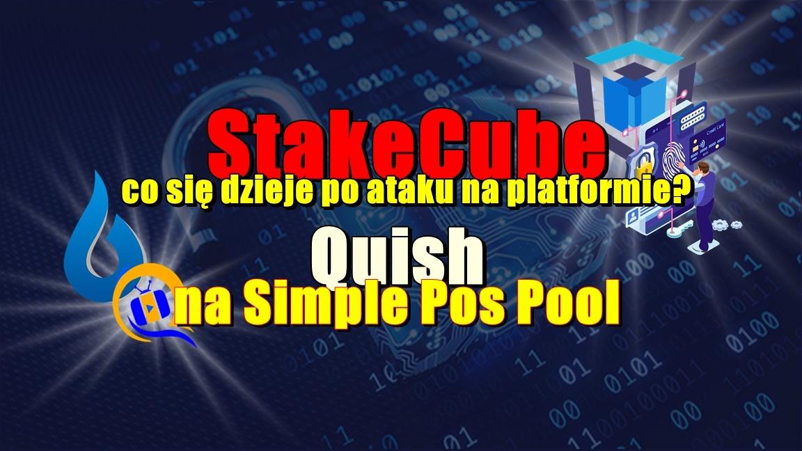 StakeCube co się dzieje po ataku na platformie? Quish na Simple Pos Pool
