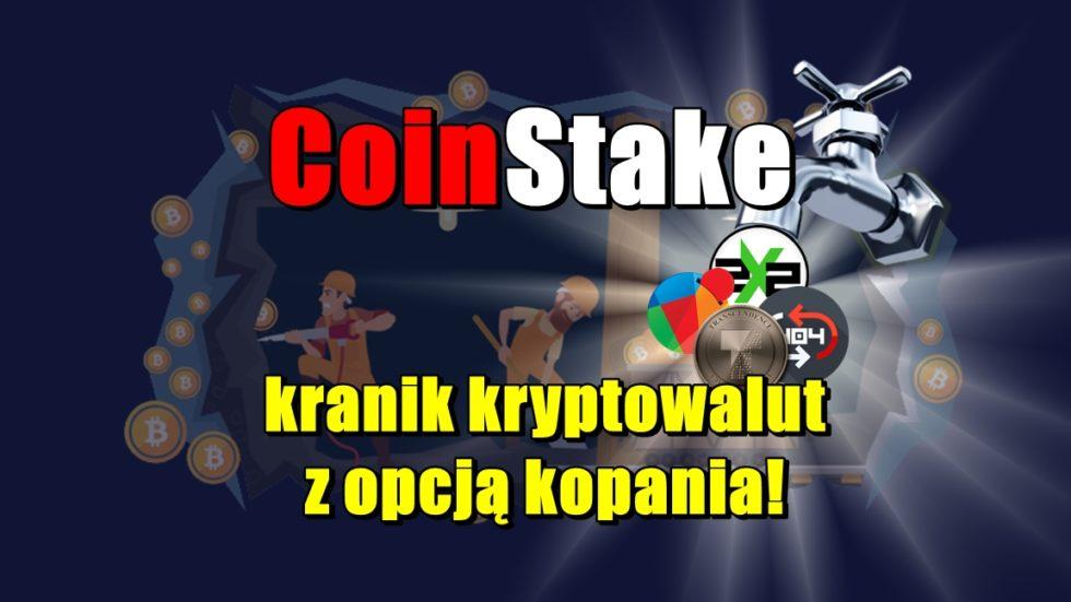 CoinStake, kranik kryptowalut z opcją kopania!