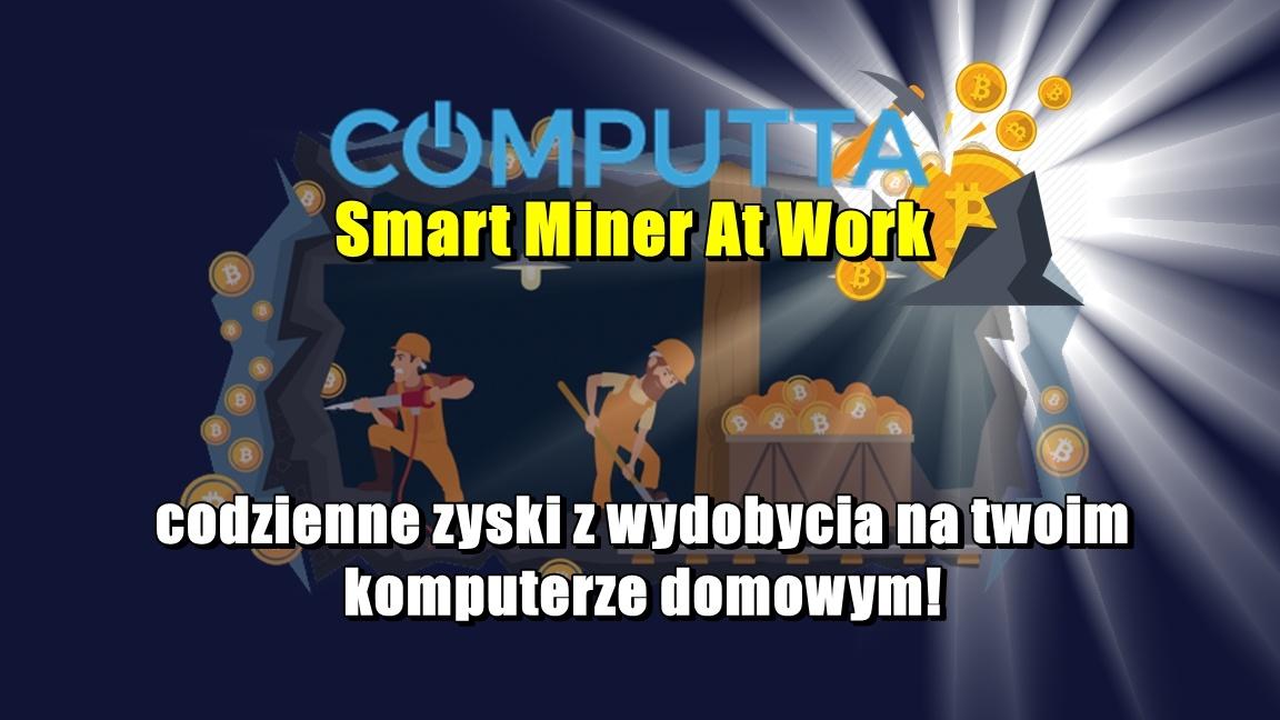 Computta Smart Miner At Work – codzienne zyski z wydobycia na twoim komputerze domowym!