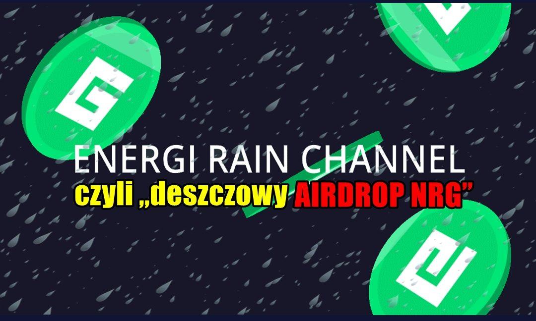 """Energi Rain Chanel czyli """"deszczowy airdrop NRG"""""""