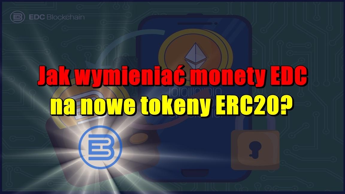 Jak wymieniać monety EDC na nowe tokeny ERC20?