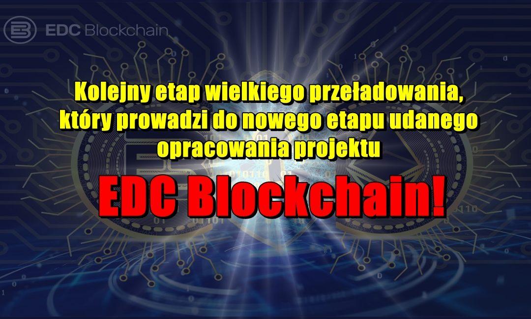 Kolejny etap wielkiego przeładowania, który prowadzi do nowego etapu udanego opracowania projektu EDC Blockchain!