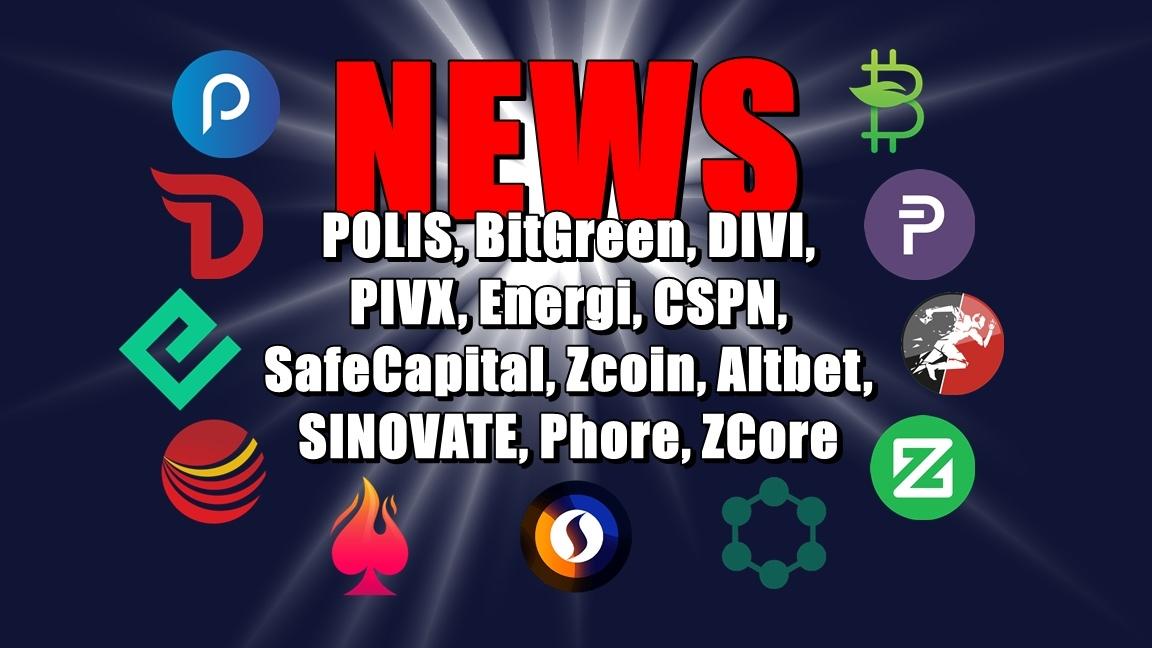 NEWS: POLIS, BitGreen, DIVI, PIVX, Energi, CSPN, SafeCapital, Zcoin, Altbet, SINOVATE, Phore, ZCore