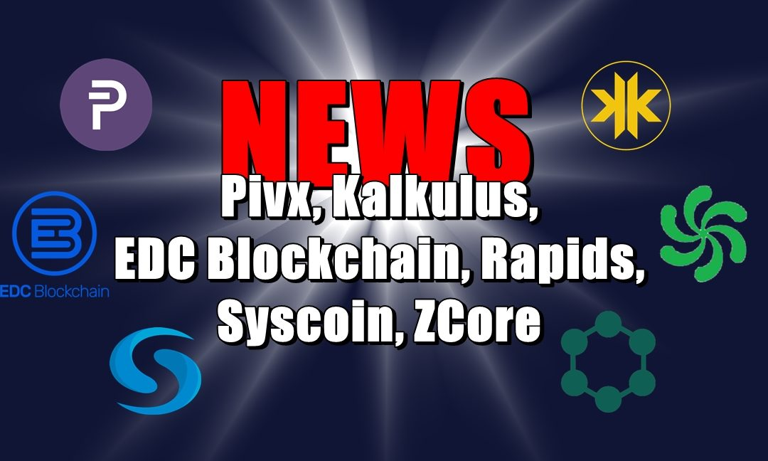NEWS: Pivx, Kalkulus, EDC Blockchain, Rapids, Syscoin, ZCore