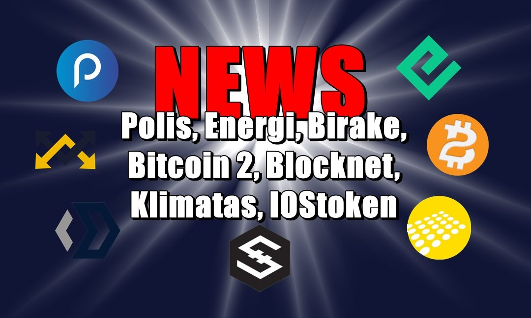 NEWS: Polis, Energi, Birake, Bitcoin 2, Blocknet, Klimatas, IOStoken