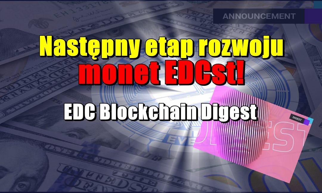 Następny etap rozwoju monet EDCst! EDC Blockchain Digest