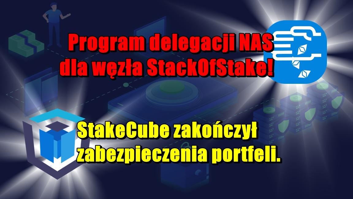 Program delegacji NAS dla węzła StackOfStake! StakeCube zakończył zabezpieczenia portfeli.