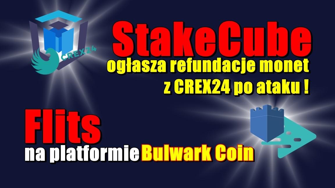 StakeCube ogłasza refundacje monet SCCz CREX24 po ataku! Flits – na platformie Bulwark Coin