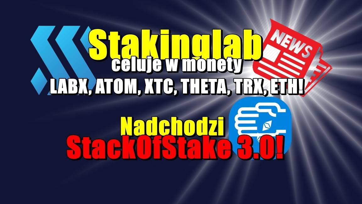 Stakinglab celuje w monety LABX, ATOM, XTC, THETA, TRX, ETH! Nadchodzi StackOfStake 3.0!