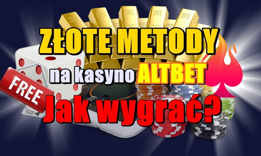 Złote metody na kasyno ALTBET – DARMOWE! Jak wygrać?