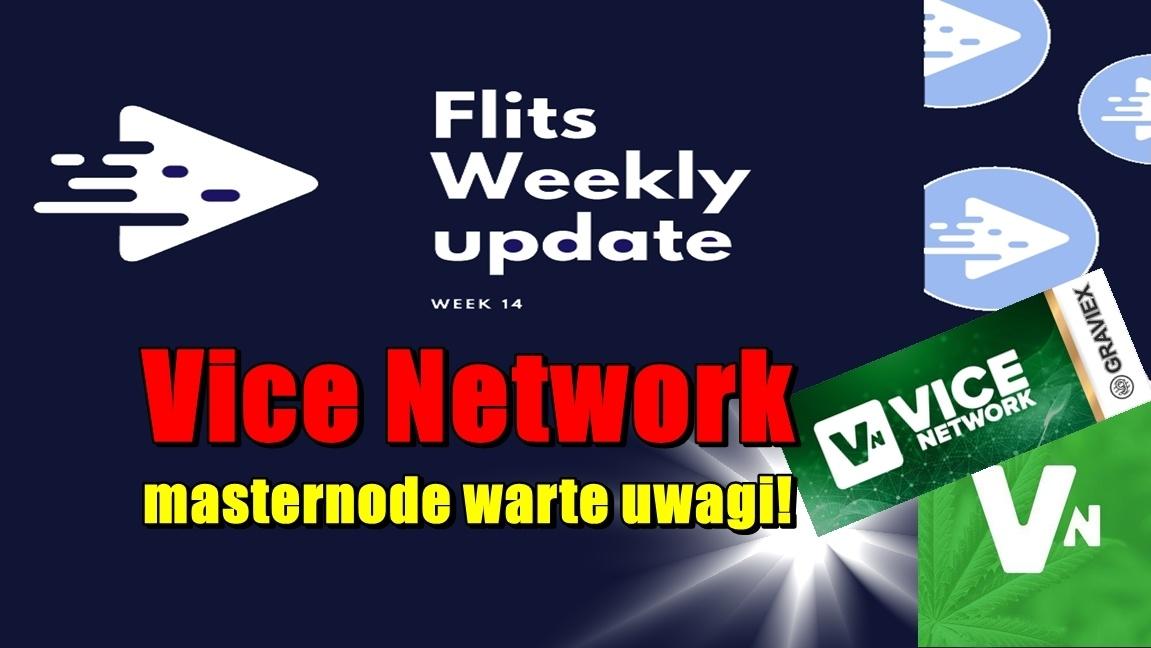 Cotygodniowa aktualizacja Flits – tydzień 14.  Vice Network masternode warte uwagi!