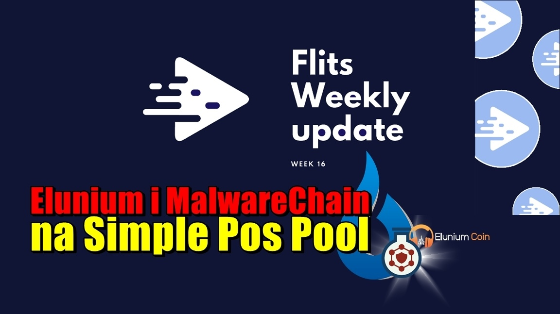 Elunium i MalwareChain na Simple Pos Pool! Tygodniowa aktualizacja Flits – tydzień 16