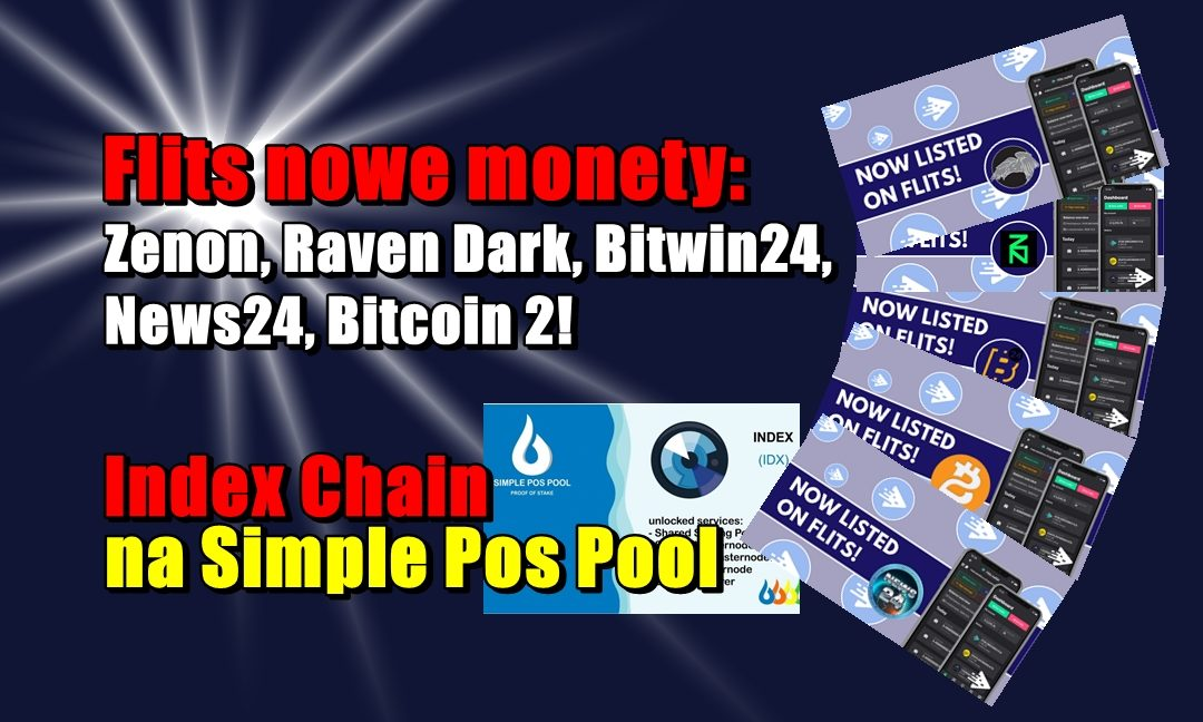 Flits nowe monety: Zenon, Raven Dark, Bitwin24, News24, Bitcoin 2  ! Index Chain na Simple Pos Pool