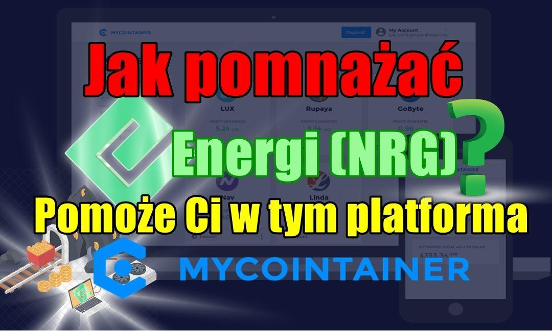 Jak pomnażać Energi (NRG)? Pomoże Ci w tym platforma MyCointainer