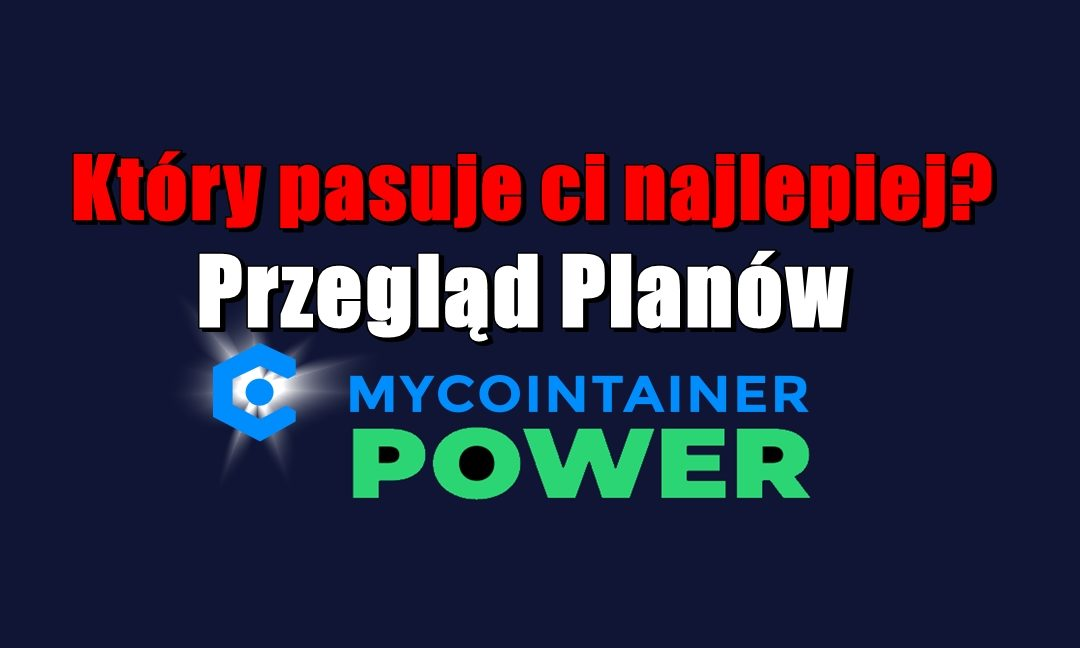 Który pasuje ci najlepiej? Przegląd Planów Power MyCointainer