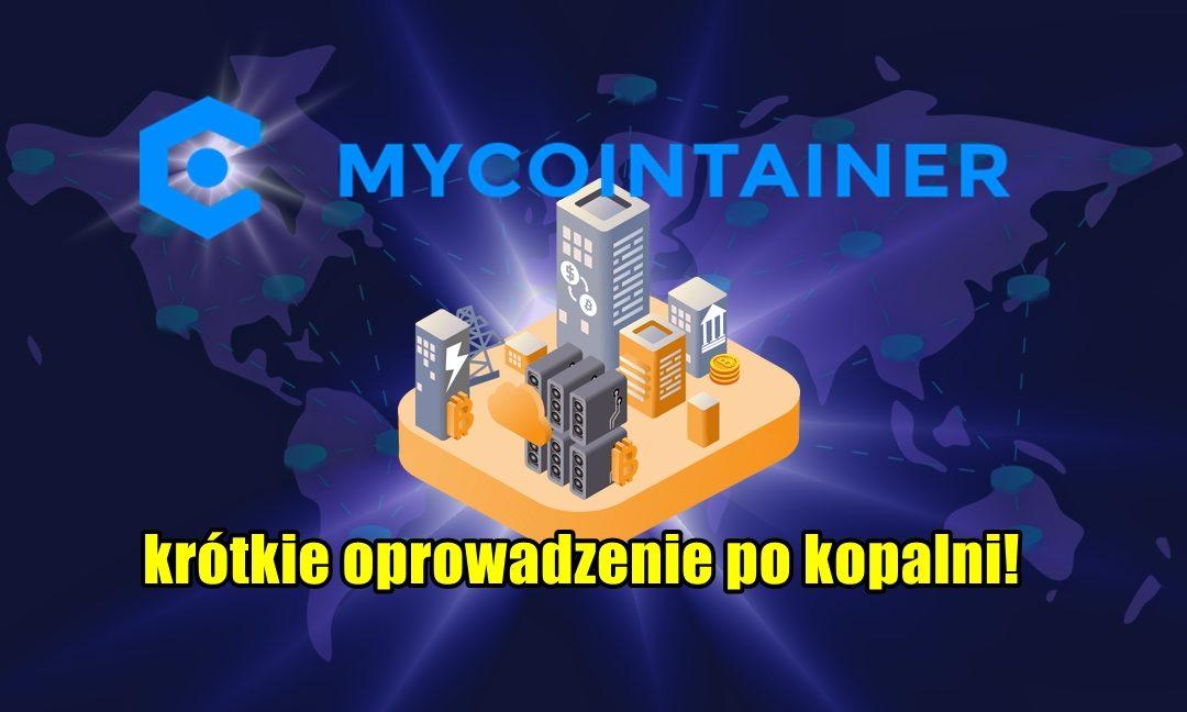MyCointainer - krótkie oprowadzenie po kopalni!