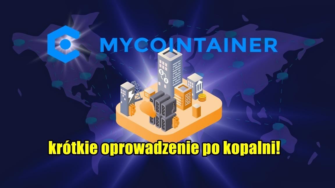 MyCointainer – krótkie oprowadzenie po kopalni!