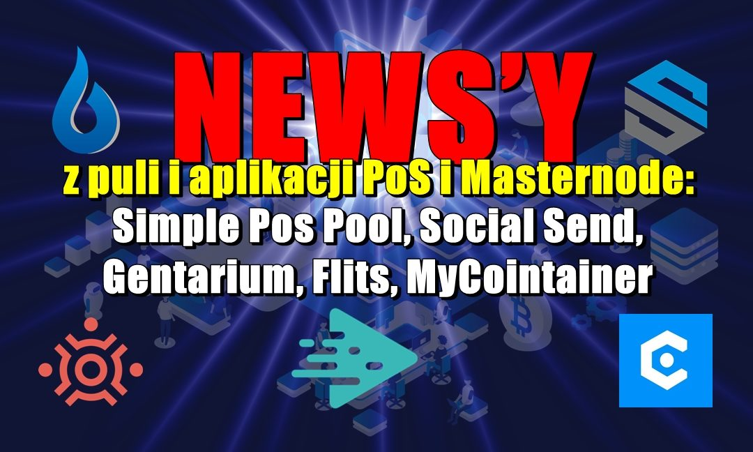 NEWS'Y z puli i aplikacji PoS i Masternode: Simple Pos Pool, Social Send, Gentarium, Flits, MyCointainer