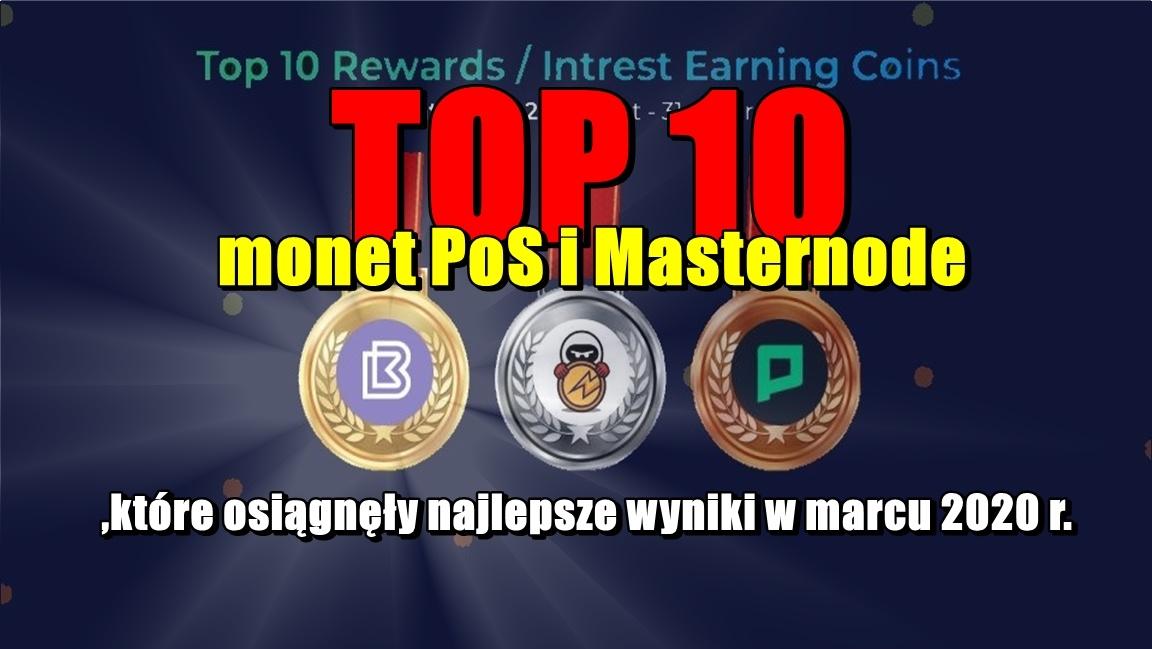 TOP 10 monet PoS i Masternode, które osiągnęły najlepsze wyniki w marcu 2020 r.