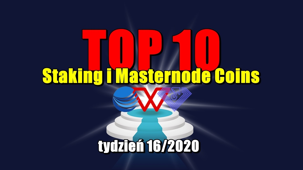 Top 10 Staking i Masternode Coins – tydzień 16/2020