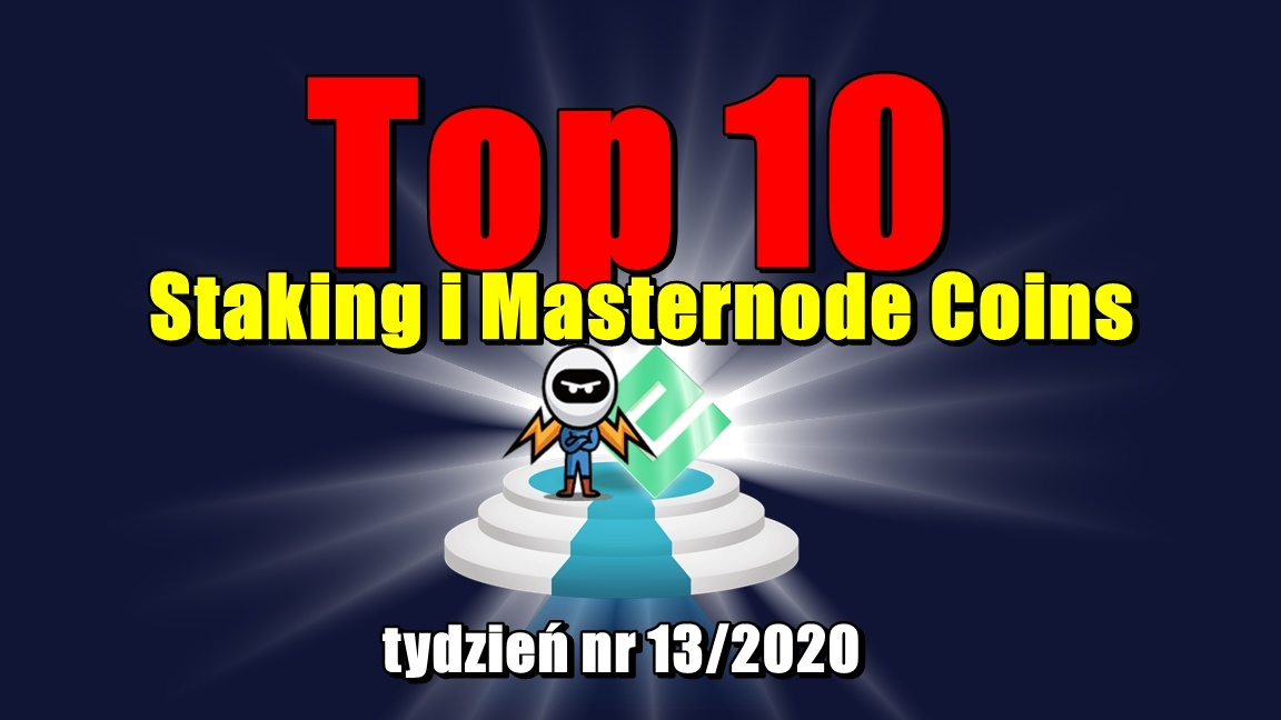 Top 10 Staking i Masternode Coins – tydzień nr 13/2020