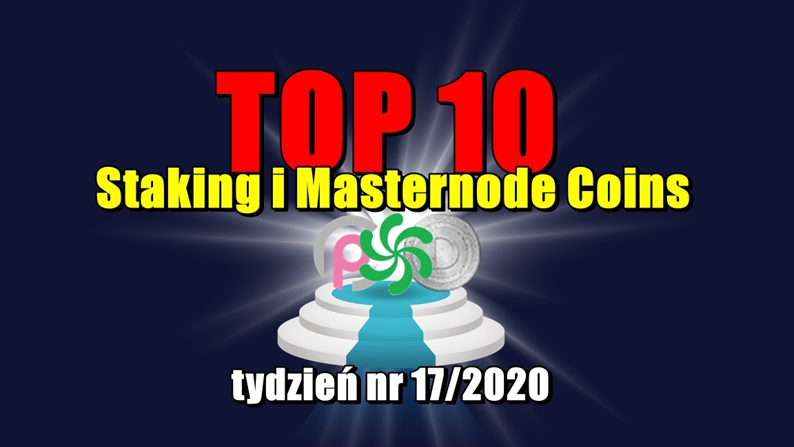 Top 10 Staking i Masternode Coins – tydzień nr 17/2020