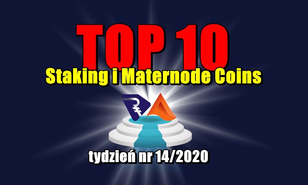 Top 10 Staking i Maternode Coins - tydzień nr 14/2020