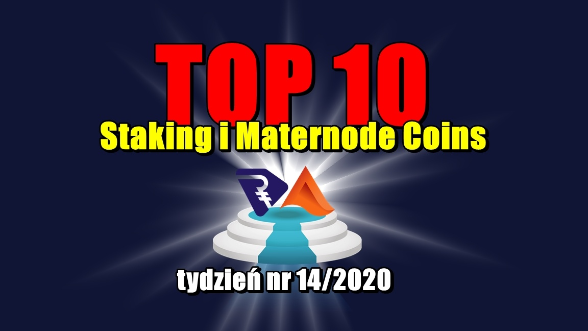 Top 10 Staking i Maternode Coins – tydzień nr 14/2020