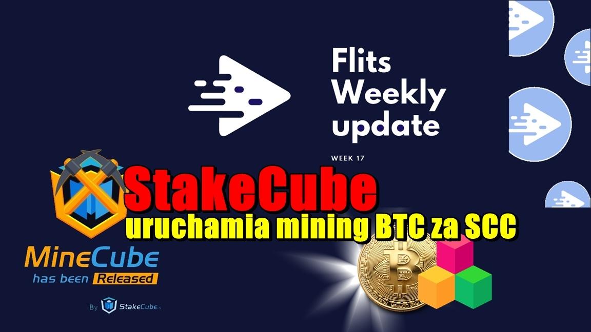 Tygodniowa aktualizacja Flits. StakeCube uruchamia mining BTC za SCC