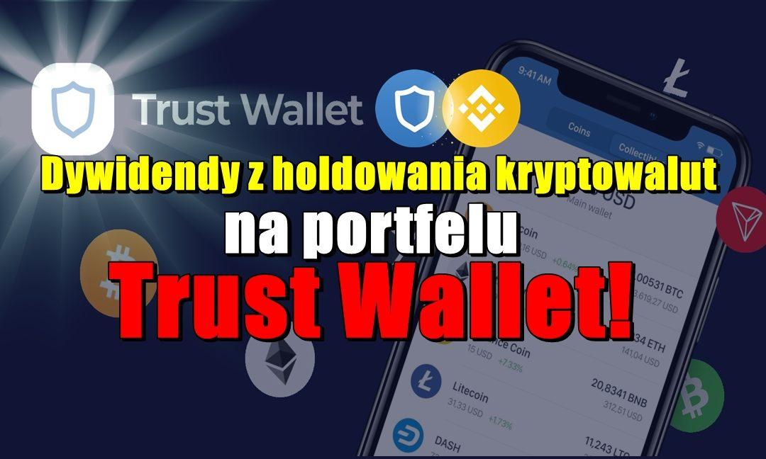 Dywidendy z holdowania kryptowalut na portfelu Trust Wallet!