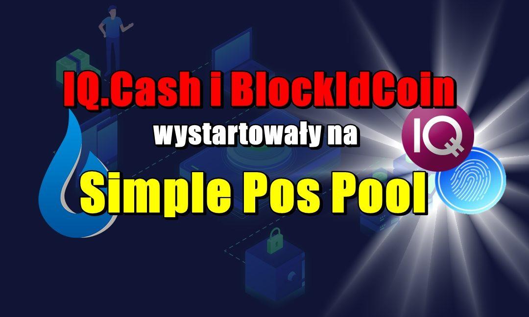 IQ.cash i BlockIdCoin wystartowały na Simple Pos Pool