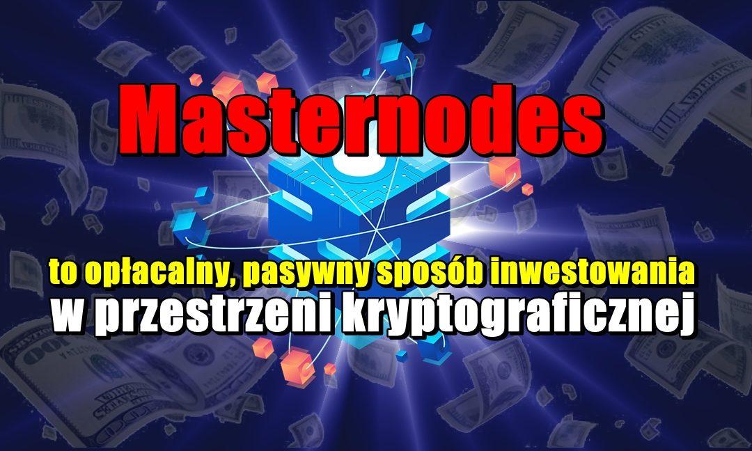 Masternodes to opłacalny, pasywny sposób inwestowania w przestrzeni kryptograficznej