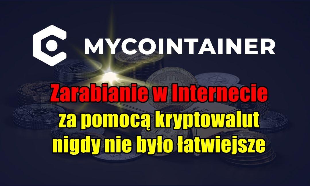 MyCointainer: Zarabianie w Internecie za pomocą kryptowalut nigdy nie było łatwiejsze