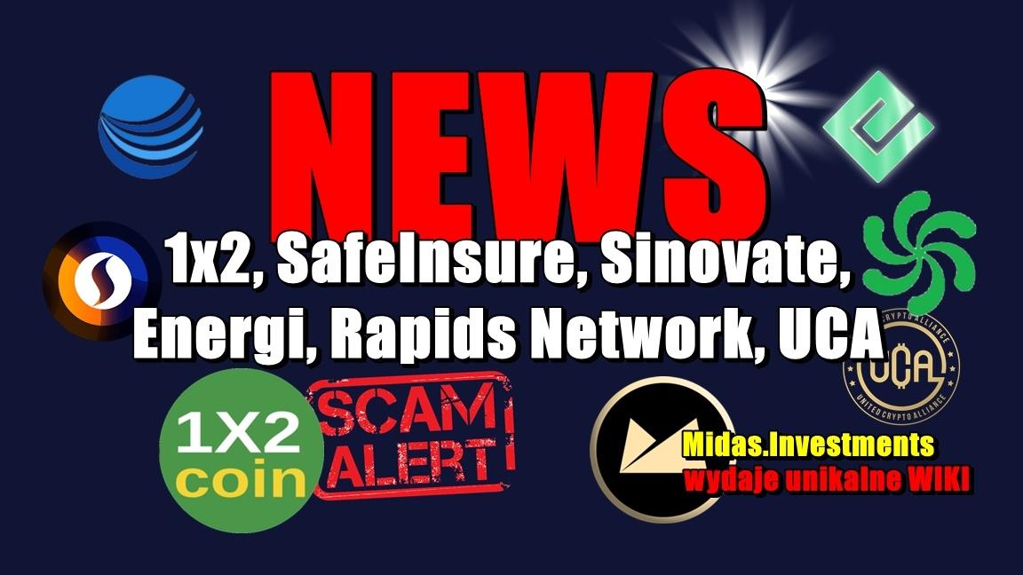NEWS: 1×2, SafeInsure, Sinovate, Energi, Rapids Network, UCA