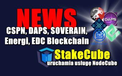 NEWS: CSPN, DAPS, SOVERAIN, Energi, EDC Blockchain. StakeCube uruchamia usługę NodeCube