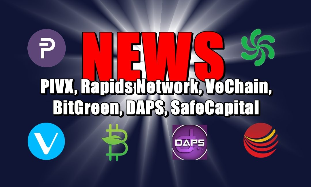 NEWS: PIVX, Rapids Network, VeChain, BitGreen, DAPS, SafeCapital