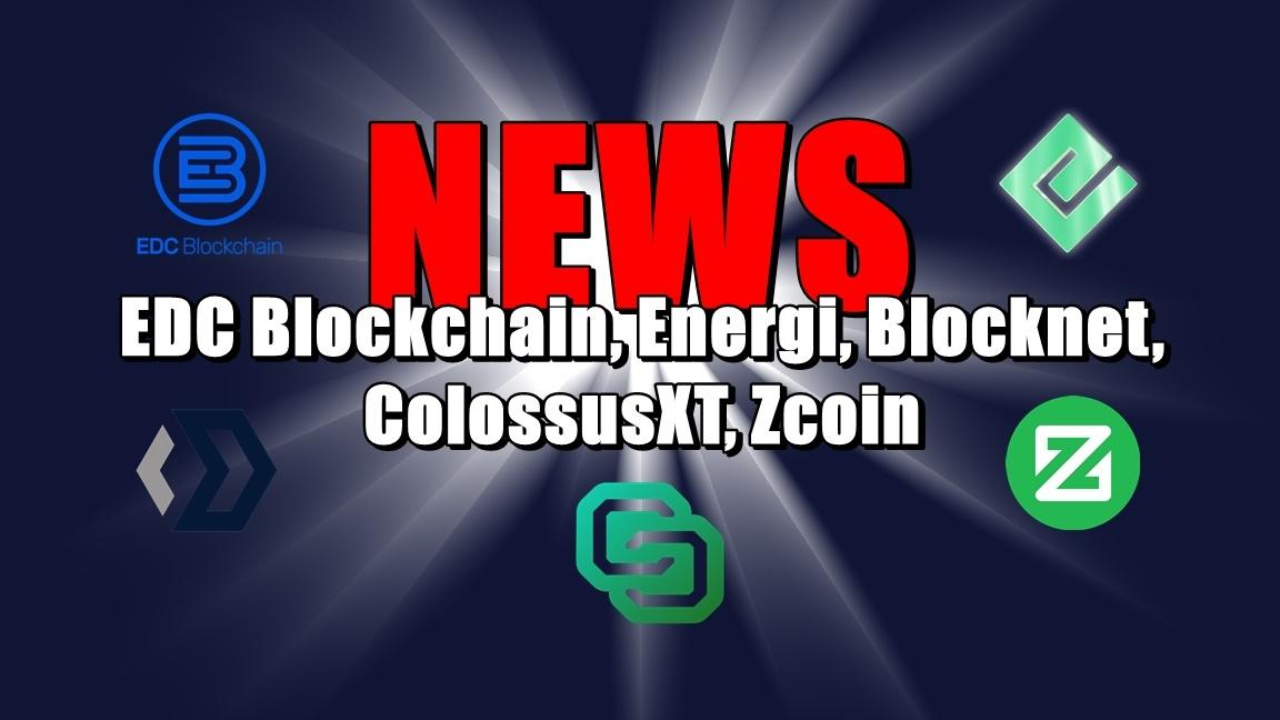 News: EDC Blockchain, Energi, Blocknet, ColossusXT, Zcoin