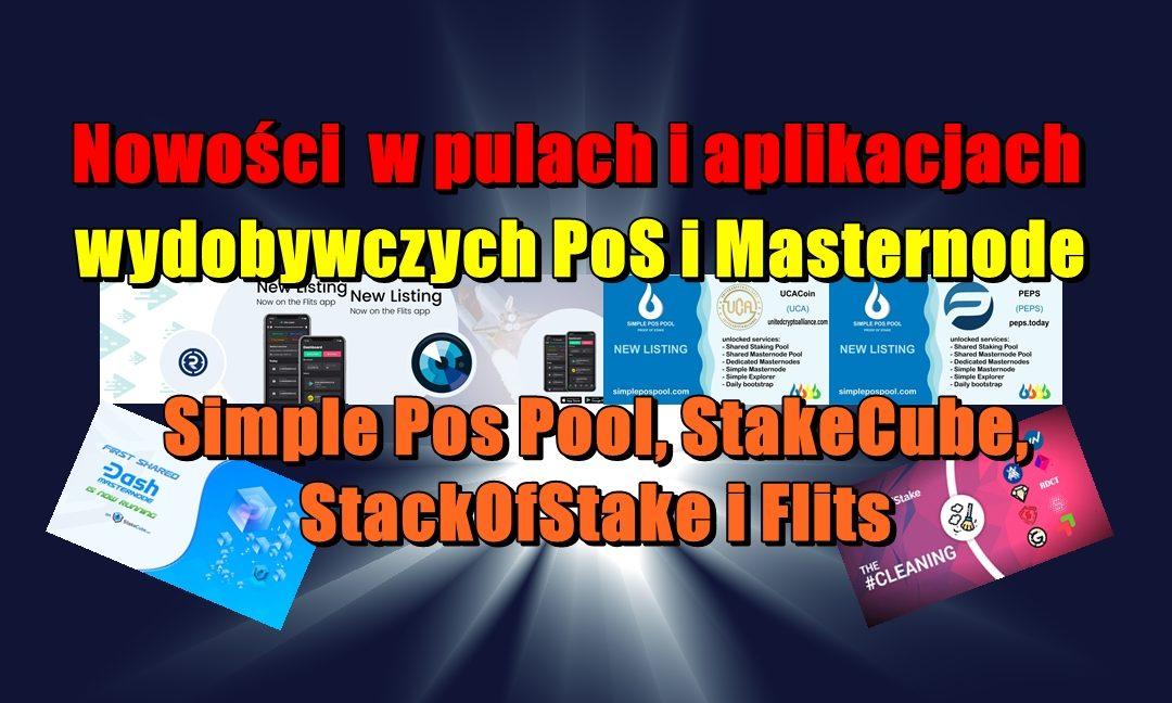 Nowości  w pulach i aplikacjach wydobywczych PoS i Masternode: Simple Pos Pool, StakeCube, StackOfStake i Flits