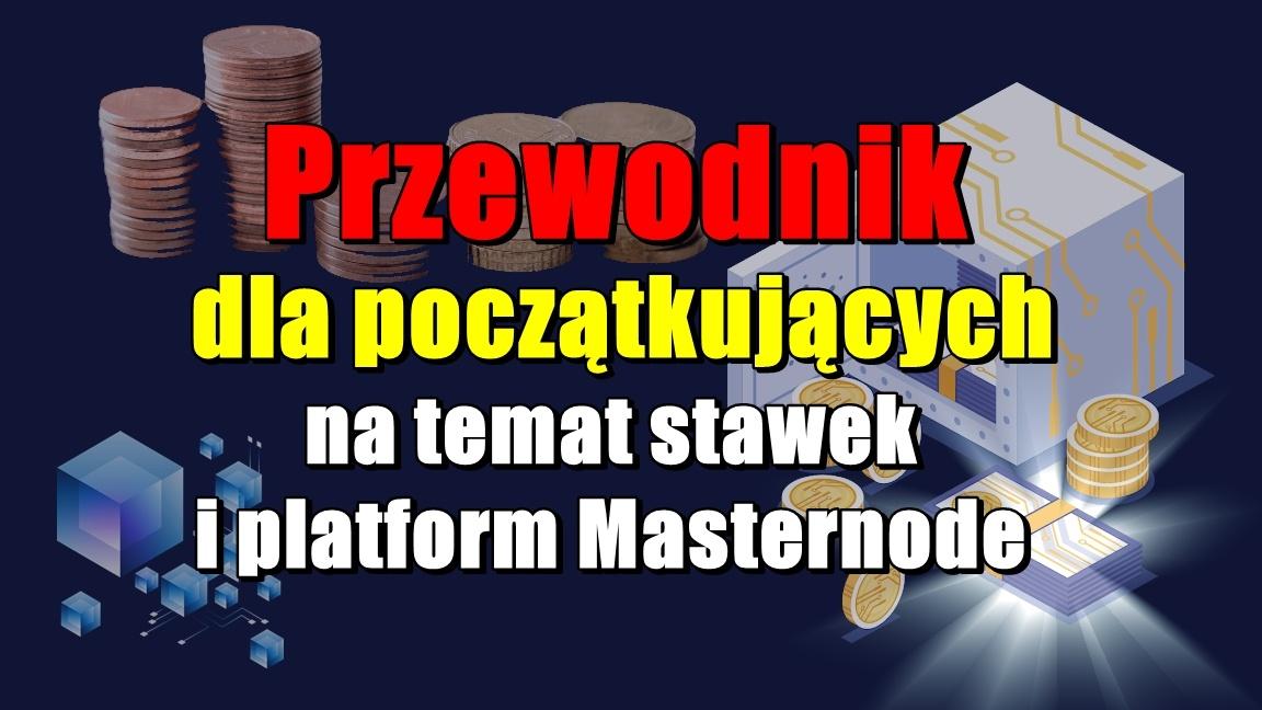 Przewodnik dla początkujących na temat stawek i platform Masternode