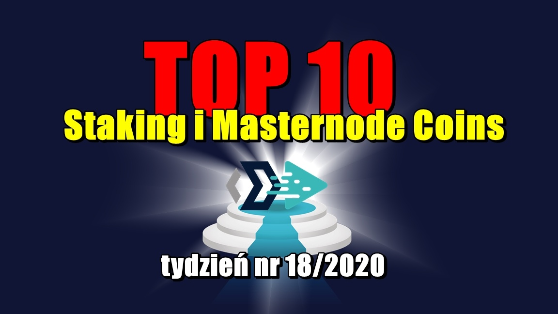Top 10 Staking i Masternode Coins – tydzień nr 18/2020