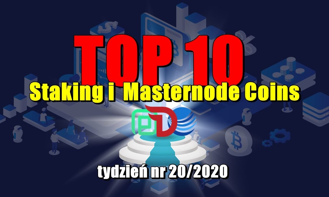 Top 10 Staking i Masternode Coins - tydzień nr 20/2020