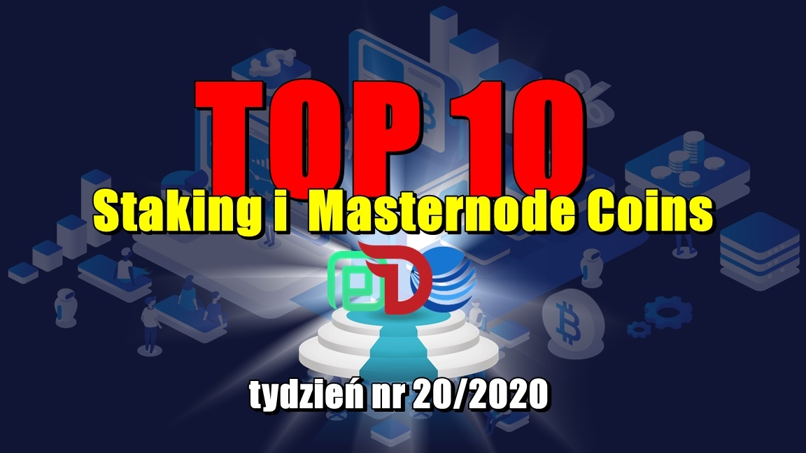 Top 10 Staking i  Masternode Coins – tydzień nr 20/2020