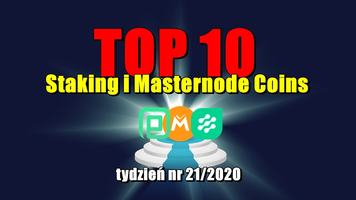 Top 10 Staking i Masternode Coins – tydzień nr 21/2020