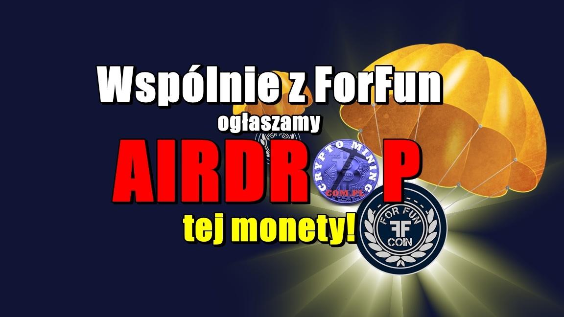 Wspólnie z ForFun ogłaszamy AIRDROP tej monety!