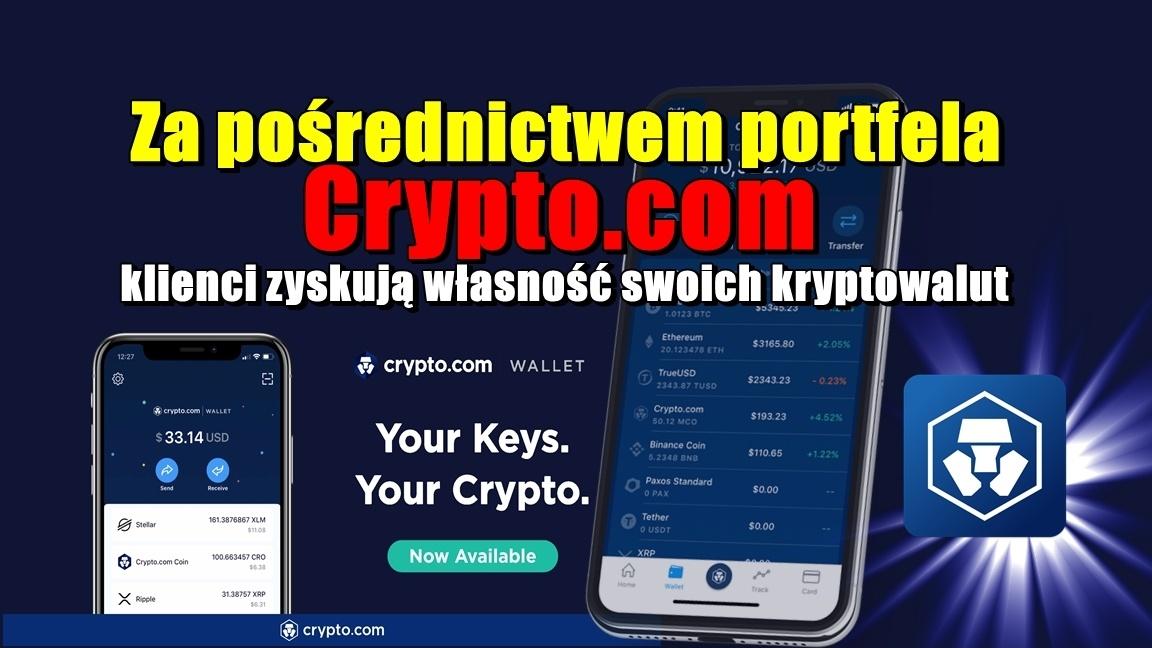 Za pośrednictwem portfela Crypto.com klienci zyskują własność swoich kryptowalut
