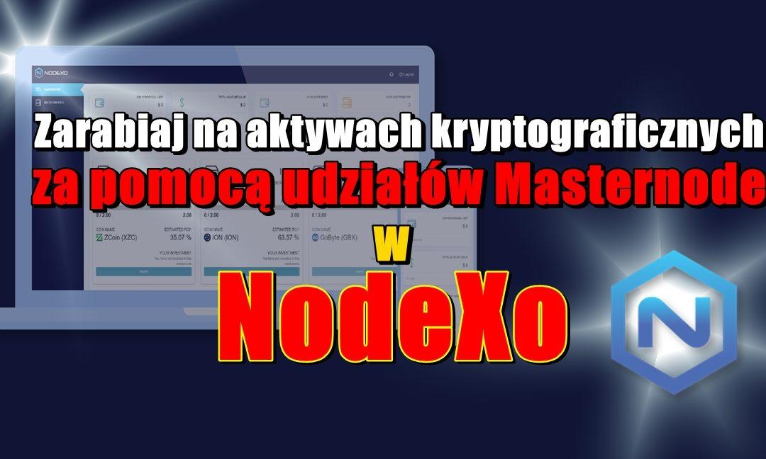 Zarabiaj na aktywach kryptograficznych za pomocą udziałów Masternode w Nodexo