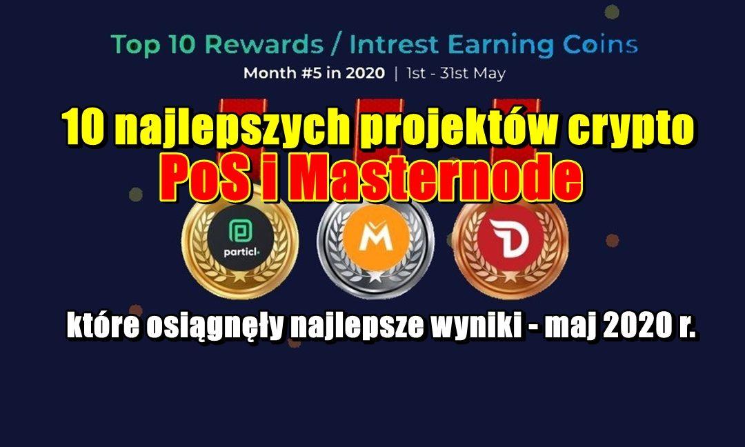 10 najlepszych projektów crypto PoS i Masternode, które osiągnęły najlepsze wyniki - maj 2020 r.